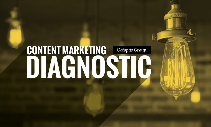 Rate your inbound marketing and sales generation with Octopus Group's Content Marketing Diagnostic